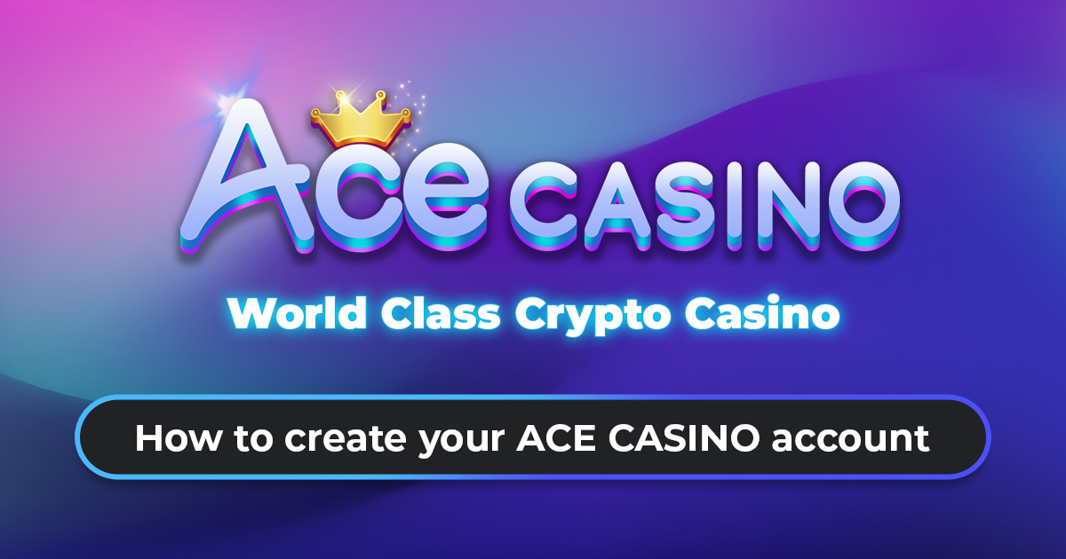 Guide to Create Your ACE CASINO Account and Enable 2-step Verification