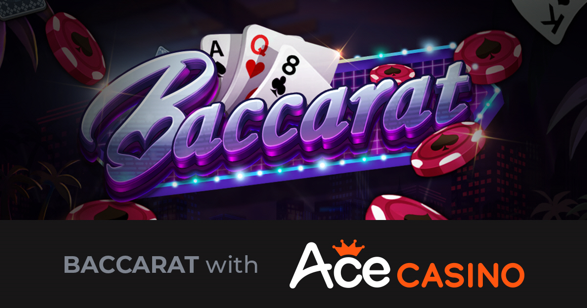 ACE CASINO's basic guide to Baccarat