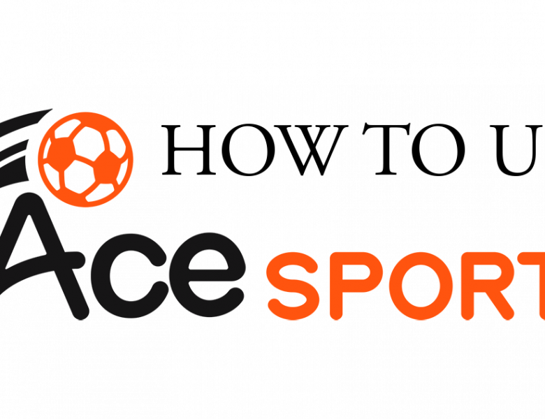A Guide to ACE Sports